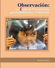 Observación : Un Lente de Pensamiento para la Reflexión y Evaluación by...