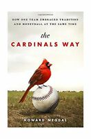 The Cardinals Way: How One Team Embraced Tradition And Moneybal... Free Shipping