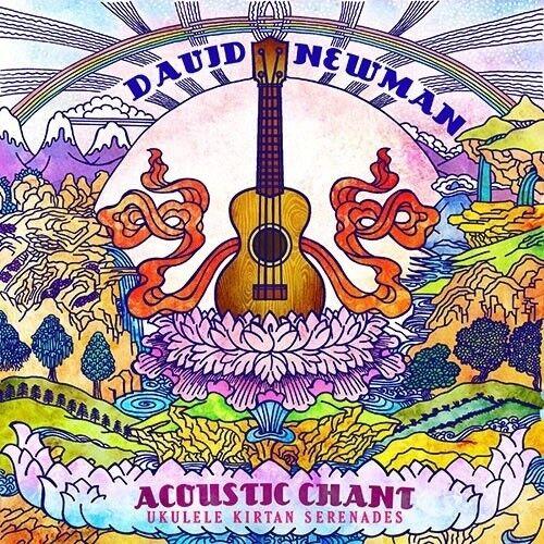 David Newman - Acoustic Chant: Ukulele Kirtan Serenades [New CD]