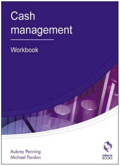 Cash Management: Workbook (AAT Accounting - Level 3 Diploma in Accounting),Aubr