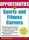 Opportunities in Sports and Fitness Careers by Wm. Ray Heitzmann (Paperback, 2003)