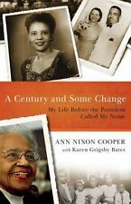 A Century and Some Change: My Life Before the President Called My Name, Ann N Co
