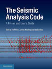 The Seismic Analysis Code: A Primer and User's Guide by James Wookey, Ian Bastow, George Helffrich (Hardback, 2013)