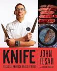 Knife: Texas Steakhouse Meals at Home by John Tesar (Hardback, 2017)