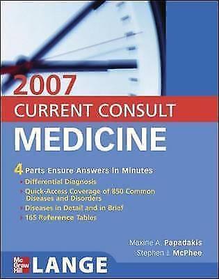 Current Consult Medicine 2007 by Maxine A. Papadakis, Stephen J. Mcphee, Roni F