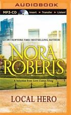 Local Hero : A Selection from Love Comes Along by Nora Roberts (2014, MP3 CD,...