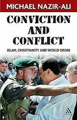 Conviction Und Conflict: Islam, Christentum Und Welt Order Michael Nazir-Ali