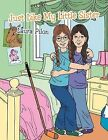 Just Like My Little Sister by Laura Pilon (Paperback, 2013)