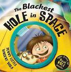 The Blackest Hole in Space by Penny Little (Paperback, 2009)