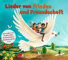 Lieder Von Frieden Und Freundschaft von Various Artists (2016)