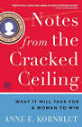 Notes from the Cracked Ceiling: What It Will Take for a Woman to Win by Anne E Kornblut (Paperback / softback)