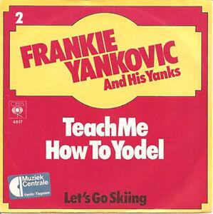 FRANKIE-YANKOVIC-Teach-Me-How-To-Yodel-7-034-45