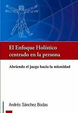 El enfoque holistico centrado en la persona / Holistic Approach to