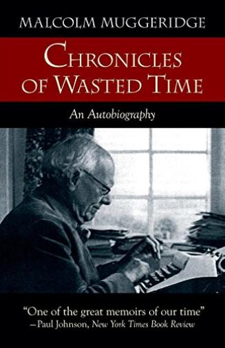 Muggeridge Malcolm-Chron Of Wasted Time Rev/E (US IMPORT) BOOK NEU