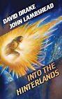 Into the Hinterlands by John Lambshead, David Drake (Hardback, 2011)