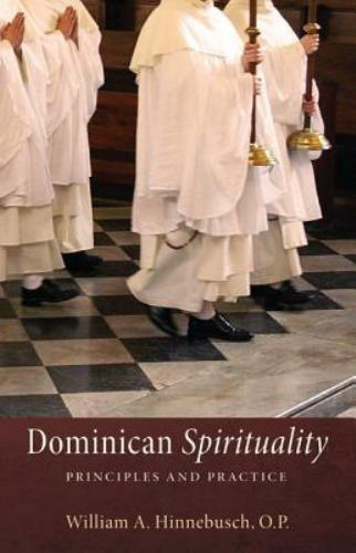 Dominican Spirituality : Principles and Practice by William A. Hinnebusch 10