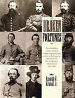 Broken Fortunes: South Carolina Soldiers, Sailors, and Citizens Who Died in the Service of Their Country and State in the War for Southern Independence, 1861-1865 by Randolph W. Kirkland (Paperback, 2012)