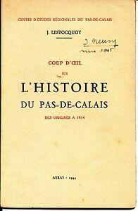"""COUP D'OEIL SUR L'HISTOIRE DU PAS-DE-CALAIS DES ORIGINES A 1914 - J. Lestocquoy - France - COUP D'OEIL SUR L'HISTOIRE DU PAS-DE-CALAIS DES ORIGINES A 1914 J. Lestocquoy Editions Centre d'Etudes Régionales du Pas-de-Calais Ex-libris de """"Jean Neusy"""" Arras 1944 47 pages + carte dépliante en fin d'ouvrage correct d'usage (légres piqres  - France"""