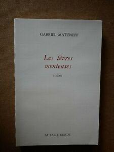Rare-Grand-Papier-GABRIEL-MATZNEFF-LES-LEVRES-MENTEUSES-EO-La-Table-Ronde-1992