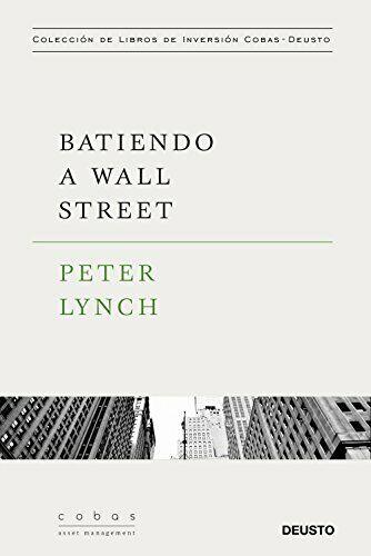 Batiendo a Wall Street: Peter Lynch con la colaboración de John Rothchild (Coba
