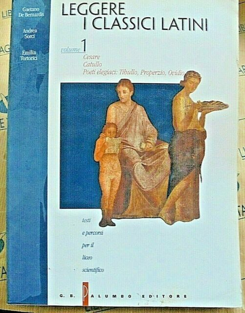 LEGGERE I CLASSICI LATINI VOL.1 - G.DE BERNARDIS A.SORCI E.TORTORICI - PALUMBO