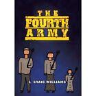 The Fourth Army by L Craig Williams (Hardback, 2013)