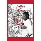 I'm Here 4 a Reason 9781438902722 by Ervin Miller Jr. Paperback