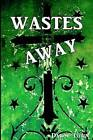 Wastes Away by Darcy Town (Paperback / softback, 2012)