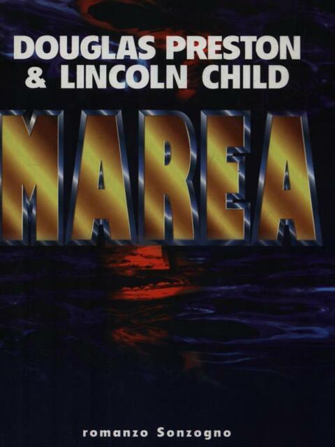 MAREA PRIMA EDIZIONE PRESTON DOUGLAS - CHILD LINCOLN SONZOGNO 1998