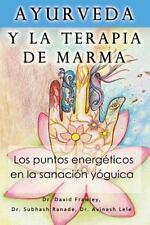 Ayurveda y la Terapia de Marma : Los Puntos Energeticos en la Sanacion Yoguic...