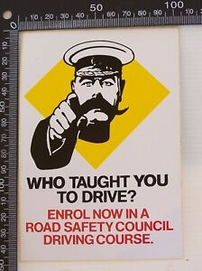 VINTAGE-WHO-TAUGHT-YOU-TO-DRIVE-ROAD-SAFETY-COUNCIL-ADVERTISING-PROMO-STICKER