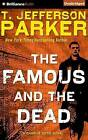 The Famous and the Dead by T Jefferson Parker (CD-Audio, 2016)