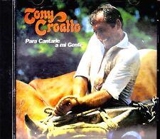 "TONY CROATTO - "" PARA CANTARLE A  MI GENTE "" - CD"