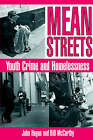 Mean Streets: Youth Crime and Homelessness by Bill McCarthy, John Hagan (Hardback, 1997)