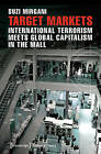 Target Markets: International Terrorism Meets Global Capitalism by Suzi Mirgani (Paperback, 2016)