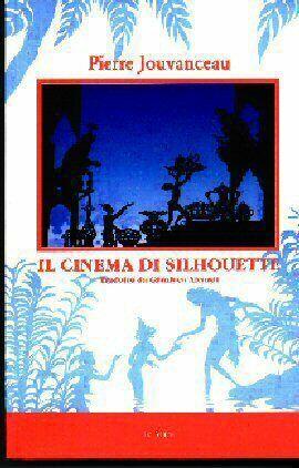 Il cinema di silhouette Jovanceau Pierre
