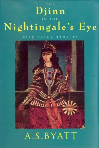 The Djinn In The Nightingale's Eye: Five Fairy Stories By A.S.  .9780701162788