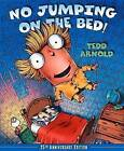 No Jumping on the Bed 25th Anniversary Edition by Tedd Arnold (Hardback, 2012)