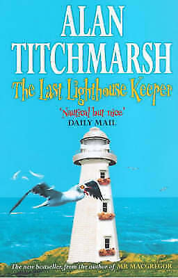 The Last Lighthouse Keeper, Alan Titchmarsh | Paperback Book | Good | 9780671015