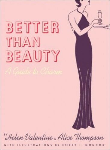 Better Than Beauty: A Guide to Charm, Emery I. Gondor 0811834514