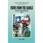 Views from the Saddle: Weather, Leather and Nature by Ray a Twist (Paperback / softback, 2014)