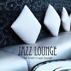 Jazz Lounge-The Finest In Jazz Lounge von Various Artists (2014)