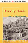 Blessed by Thunder: Memoir of a Cuban Girlhood by Flor Fernandez Barrios, Flor Fernandez (Paperback / softback, 2008)
