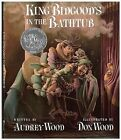 King Bidgood's in the Bathtub by Audrey Wood (Paperback, 1985)