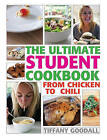 The Ultimate Student Cookbook: From Chicken to Chili by Tiffany Goodall (Paperback / softback, 2010)