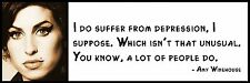 Wall Quote - Amy Winehouse - I do suffer from depression, I suppose. Which isn't