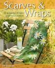 Scarves and Wraps: 25 Gorgeous Designs Inspired by Nature by Jill Denton (Paperback, 2008)