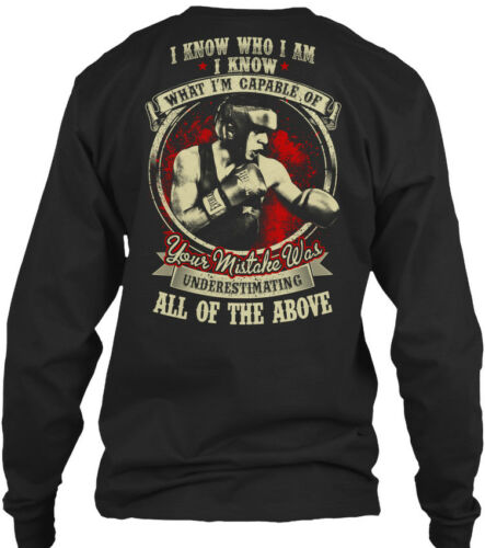 Dont Underestimating Boxing I Know Who Am What Gildan Long Sleeve Tee T-Shirt