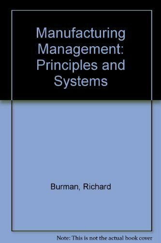 Manufacturing Management: Principles and Systems by Burman, Richard Paperback