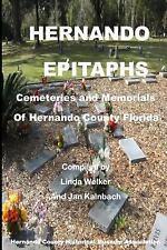 Hernando Epitaphs : Cemeteries and Memorials of Hernando County Florida by...